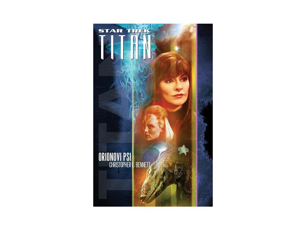 Star Trek: Titan 3 - Orionovi psi