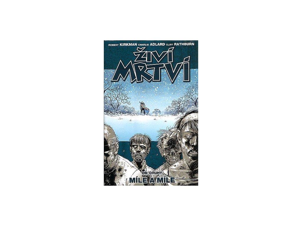 Živí mrtví 02: Míle a míle