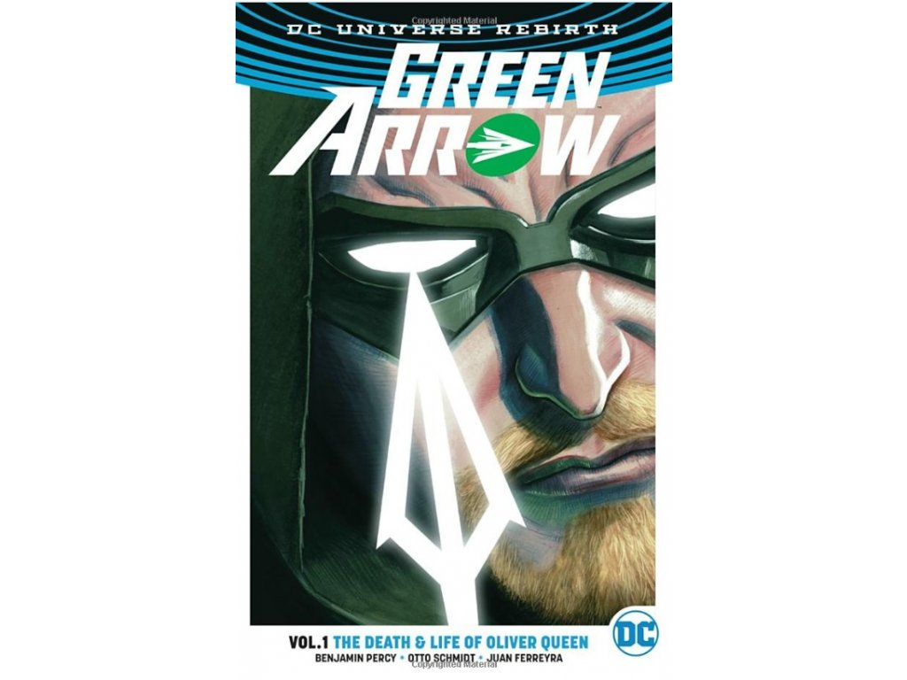 Green Arrow 1: The Death and Life Of Oliver Queen (Rebirth)
