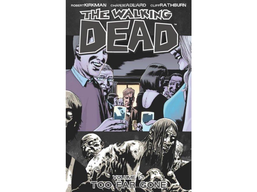 Walking Dead 13 - Too Far Gone