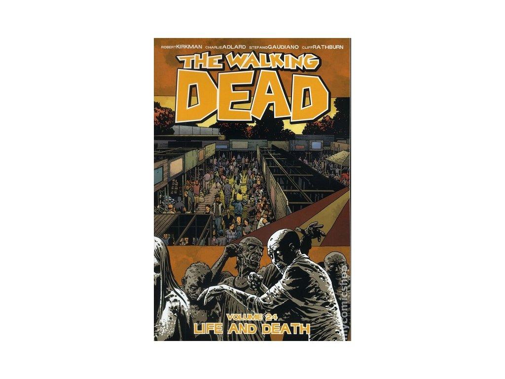 Živí mrtví 24: Život a smrt