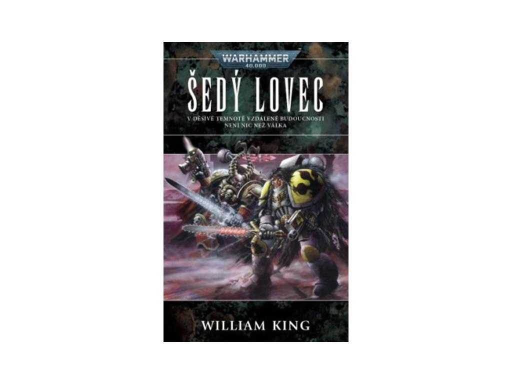 warhammer 40 000 sedy lovec william king 9788073324629