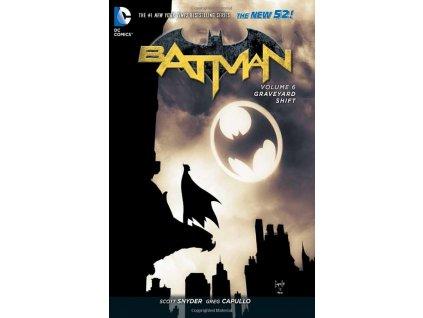 Batman 6: Graveyard Shift (The New 52)