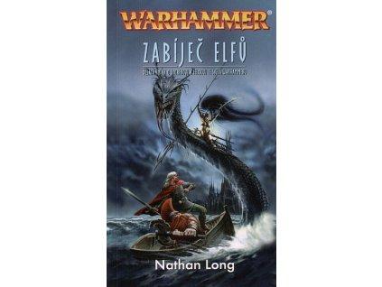 Warhammer: Gotrek a Felix 10 - Zabíječ elfů