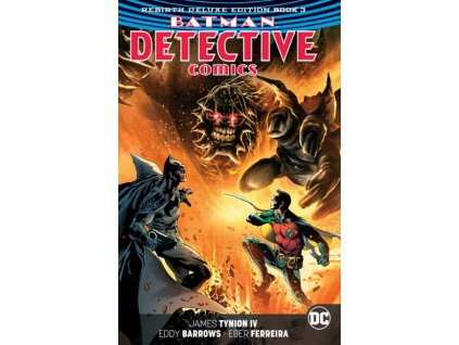 Batman Detective Comics: The Rebirth Deluxe Edition 3 (Rebirth)
