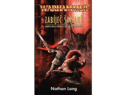 Warhammer: Gotrek a Felix 11 - Zabíječ šamanů
