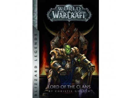 World of WarCraft: Lord of the Clans (Blizzard Legends)
