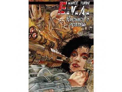 E.V.A. Kroniky z podzemí