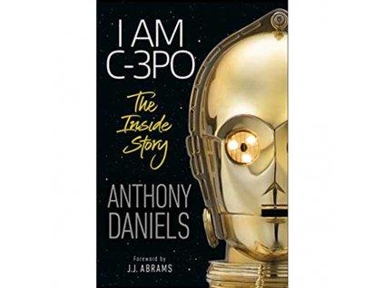 Star Wars: I Am C-3PO - The Inside Story