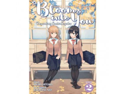 Bloom Into You 02 (Light Novel)
