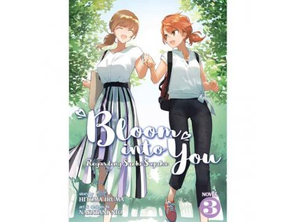 Bloom Into You 03 (Light Novel)