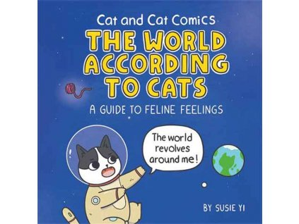 Cat and Cat Comics: The World According to Cats