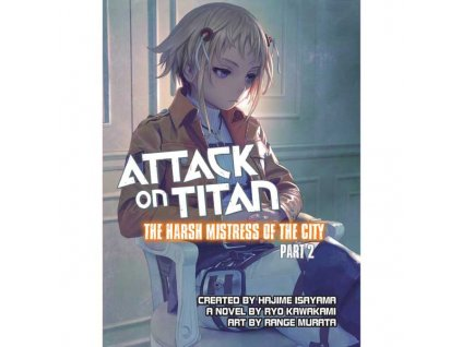 Attack on Titan: The Harsh Mistress of the City 2
