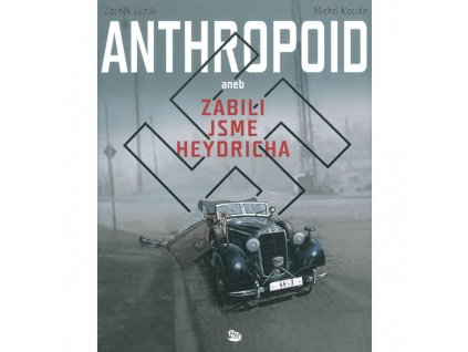 anthropoid aneb zabili jsme heydricha cover 9788025734681