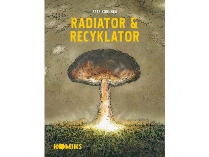 radiator recyklator komiksova trilogie 9788088378013