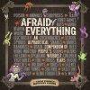 Afraid of Everything