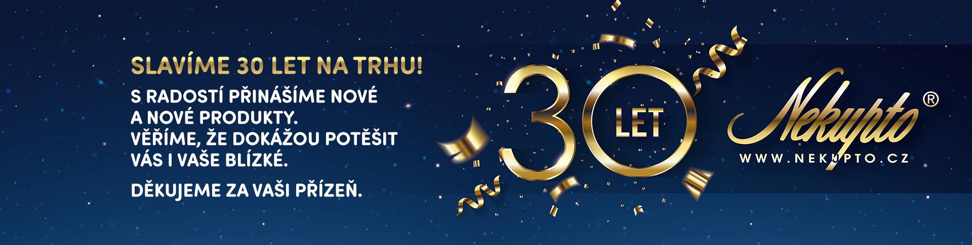 Nekupto 30 let - Slavíme 30 let na trhu!