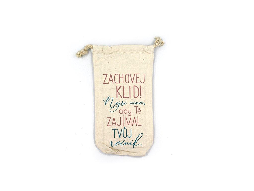 Látkový pytlík na lahve s vtipným potiskem Zachovej klid!