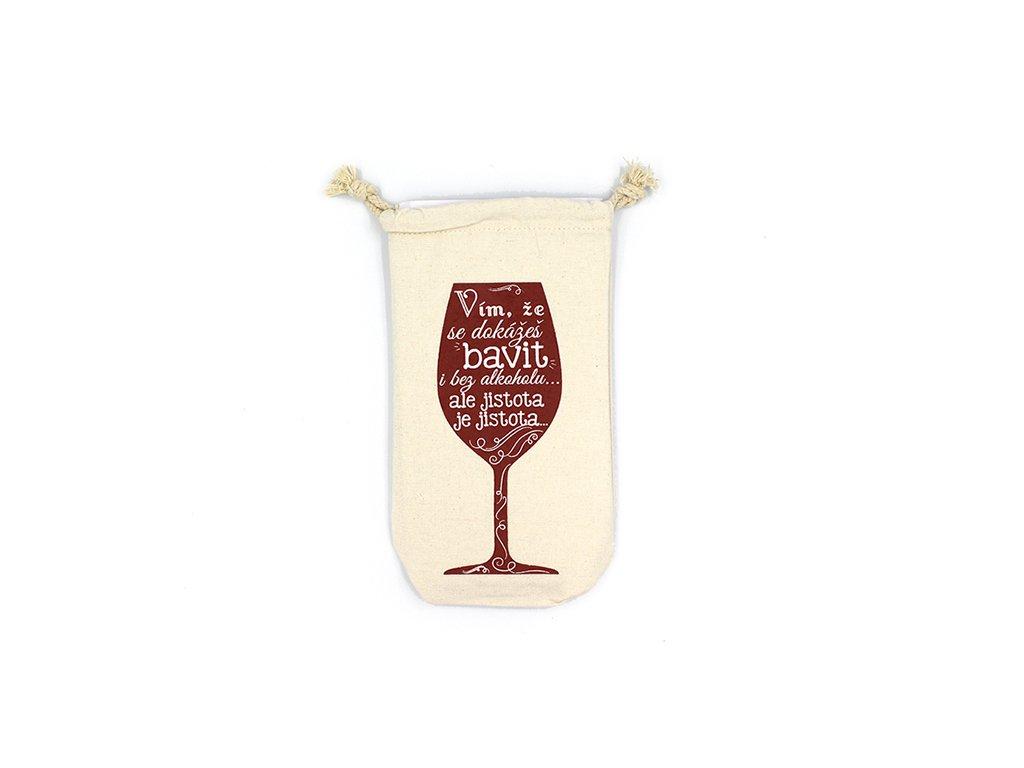 Látkový pytlík na lahve s vtipným potiskem Vím, že se dokážeš…