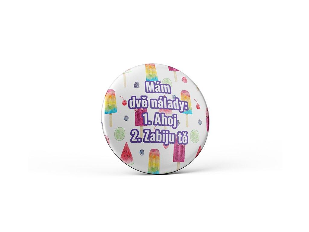 Vtipný magnet s potiskem Mám dvě nálady