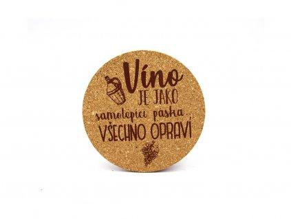 Vtipný podtácek s potiskem Víno je jako samolepící…