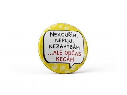 Vtipný magnet s potiskem Nepiju, nekouřím, nezahýbám
