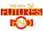 The NEW 52 - FUTURES END