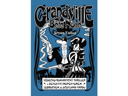 Grandville #03: Bête Noire
