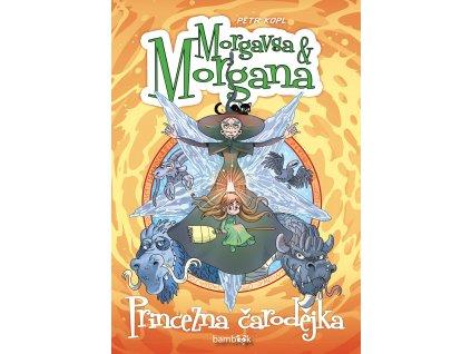 Morgavsa a Morgana #03: Princezna čarodějka