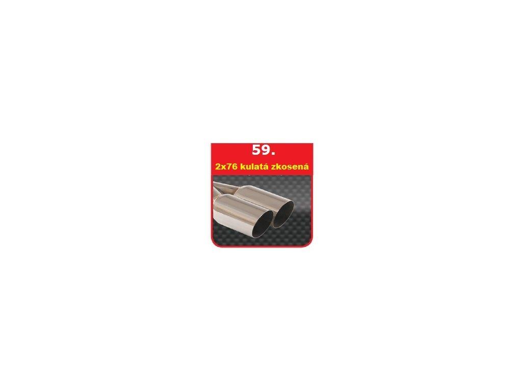 59 - Nerezová koncovka výfuku - 2×76 ostrá zkosená
