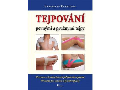 Kniha tejpování pevnými a pružnými tejpy - Stanislav Flandera
