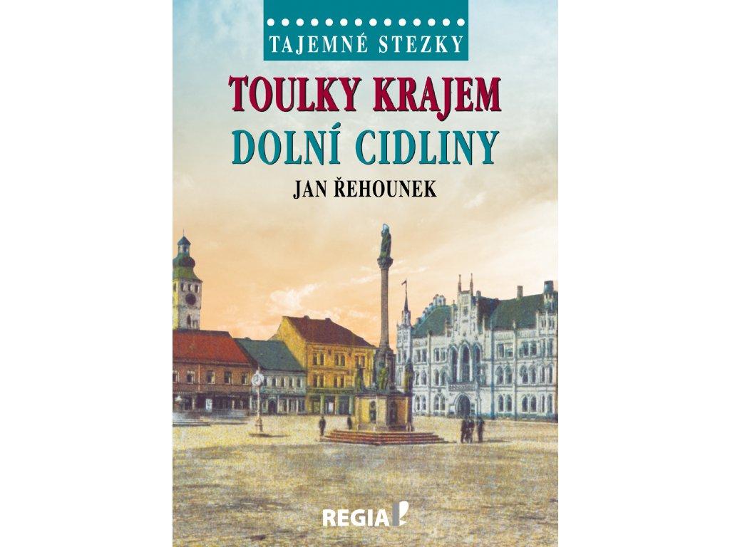 Jan Řehounek: Tajemné stezky - Toulky krajem dolní Cidliny