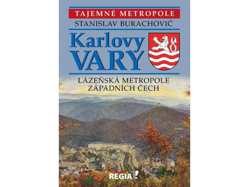 Karlovy Vary lázeňská metropole západních Čech