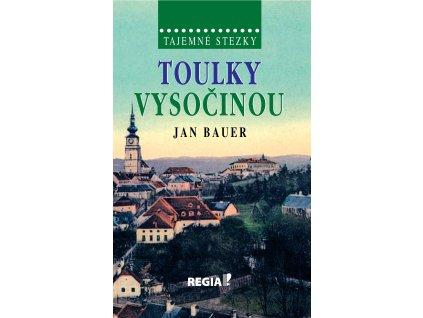 Jan Bauer Tajemné stezky Toulky Vysočinou