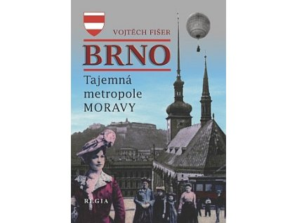 Brno – Tajemná metropole Moravy