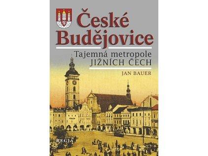 České Budějovice – Tajemná metropole jižních Čech