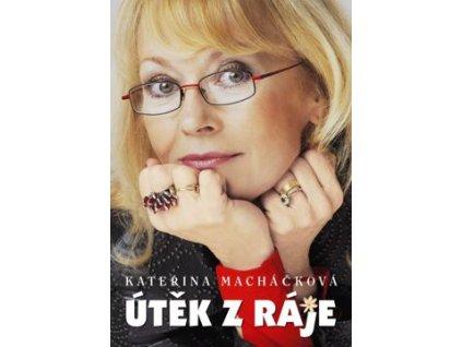Kateřina Macháčková Útěk z ráje