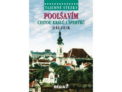 Jiří Jilík: Tajemné stezky - Poolšavím cestou králů i špehýřů
