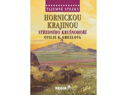 Otilie K. Grezlová: Tajemné stezky - Hornickou krajinou středního Krušnohoří