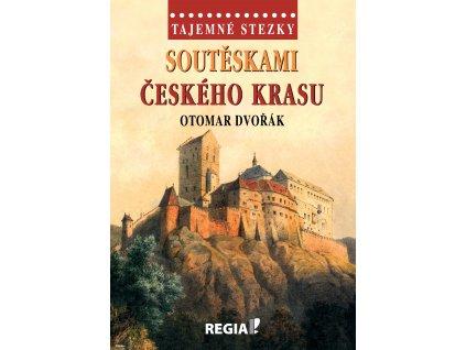 Otomar Dvořák: Tajemné stezky - Soutěskami Českého krasu