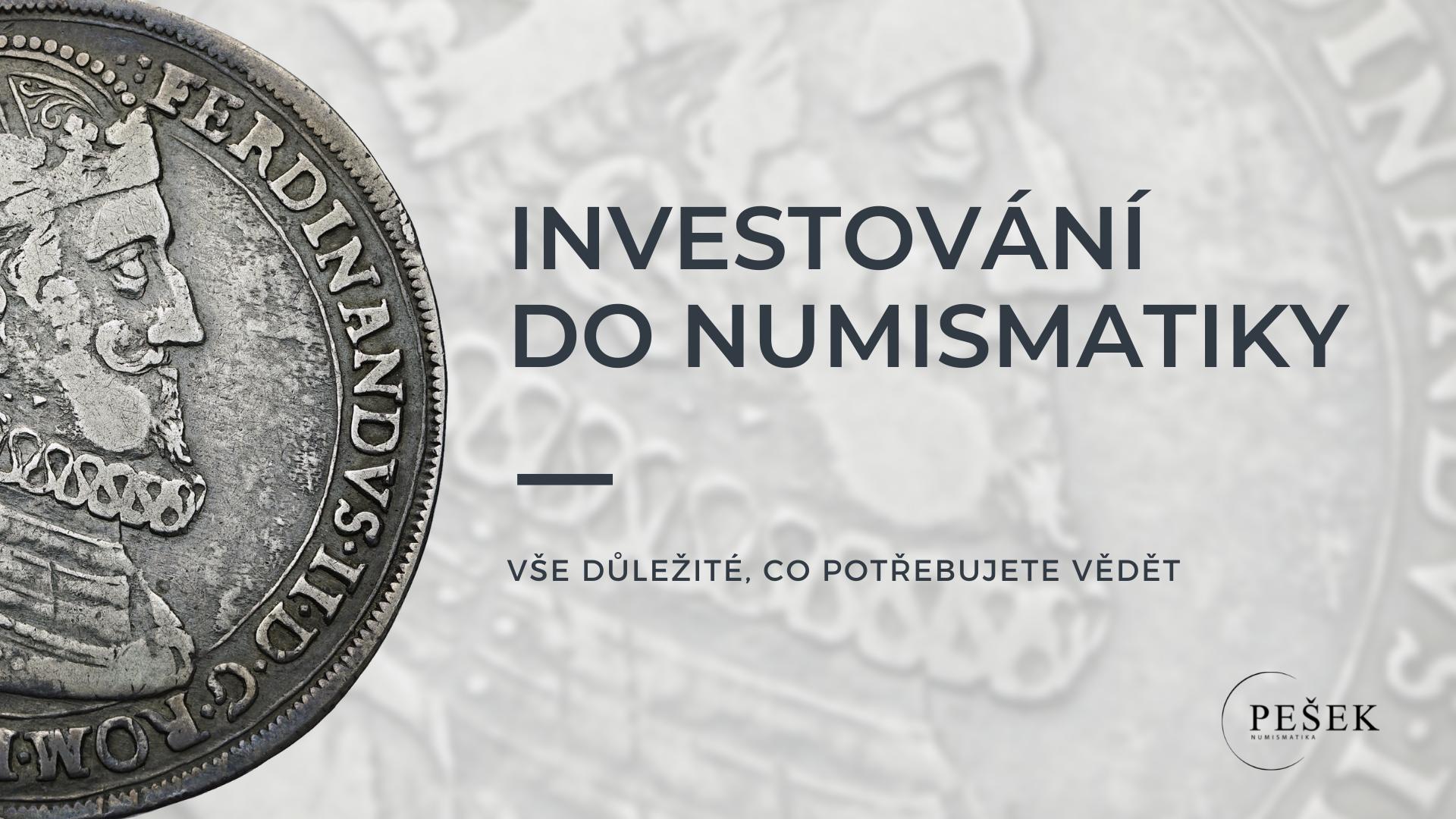 Investování do numismatiky - co byste měli vědět