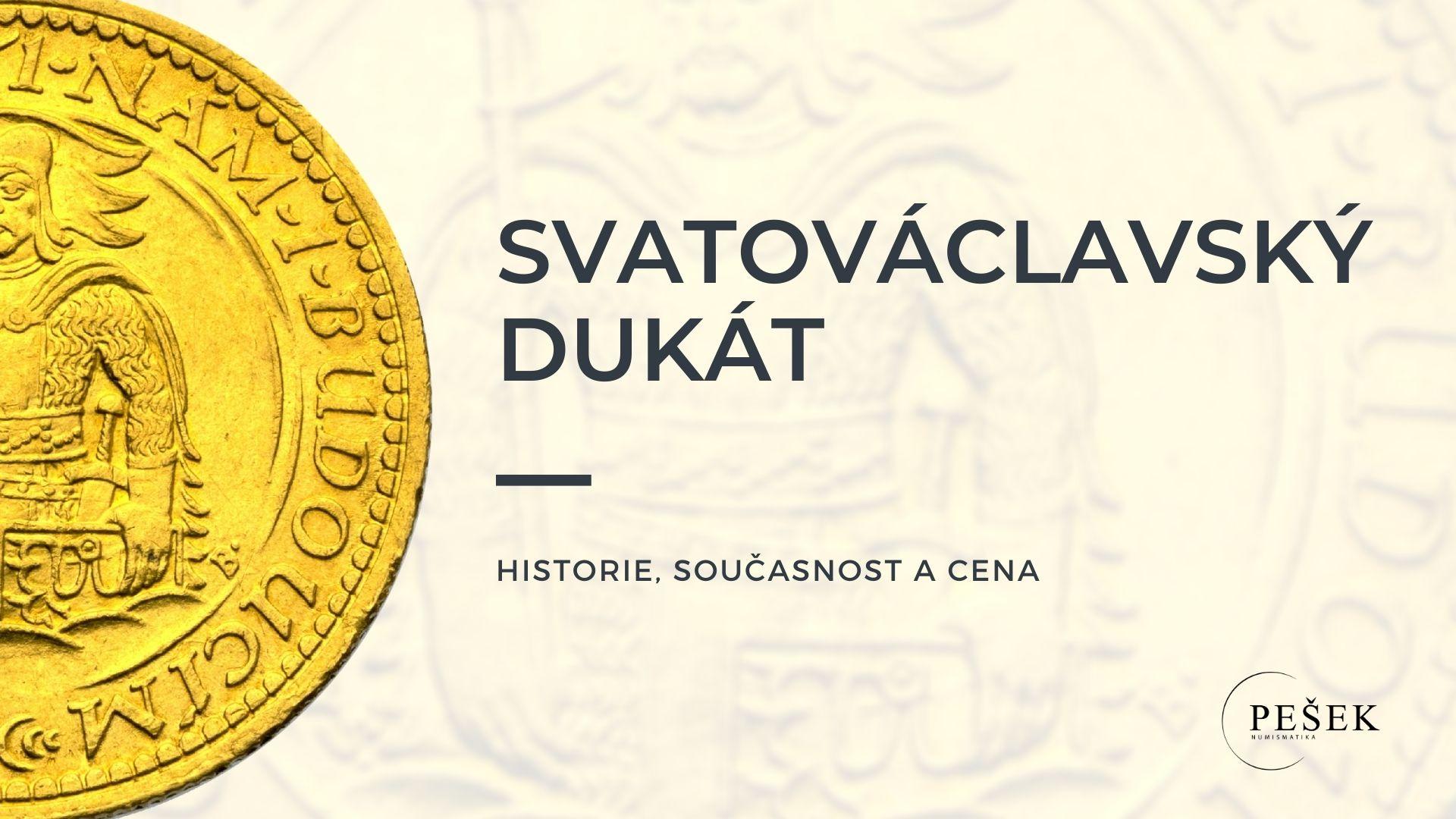 Svatováclavský dukát – historie, současnost a cena
