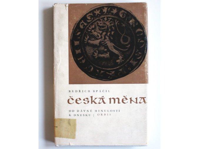 kniha ceska mena od davne minulosti k dnesku 1973 spacil orbis