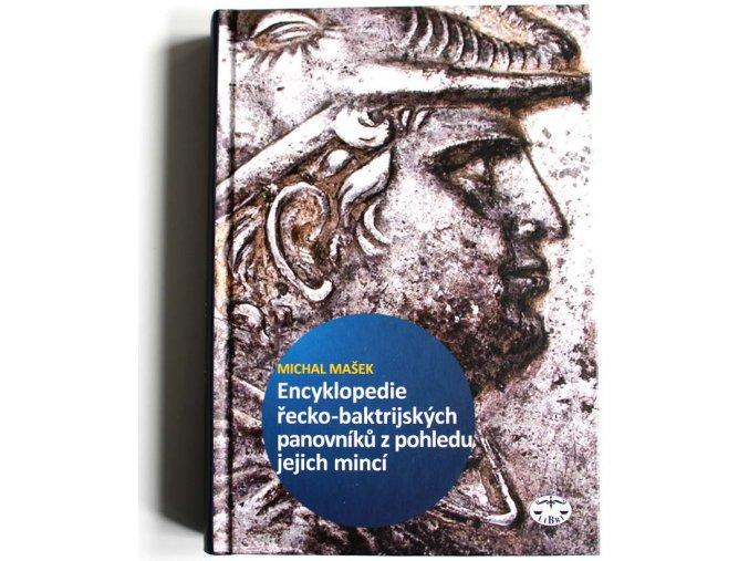 kniha encyklopedie recko baktrijskych a indo reckych panovniku z pohledu jejich minci 2010 michal masek