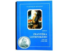katalog kniha mince frantiska lotrinskeho 1745 1765 novotny 2003 frantisek lotrinsky penize
