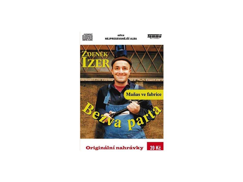 Zdeněk Izer - Bezva parta - Maňas ve fabrice, CD