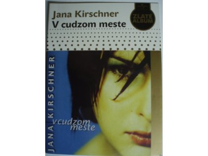 Jana Kirschner - V cudzom meste - CD digipacak