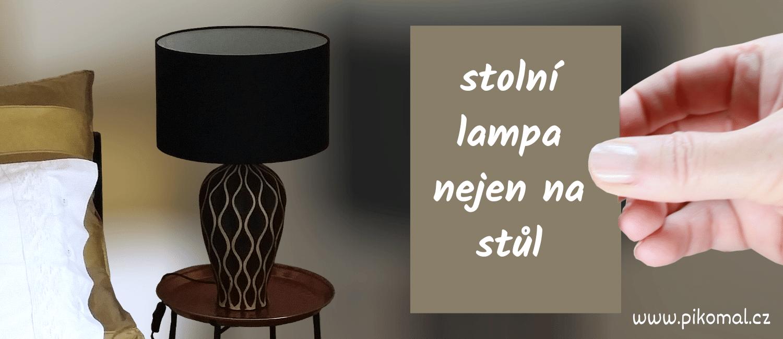 Stolní lampy nejen na stůl