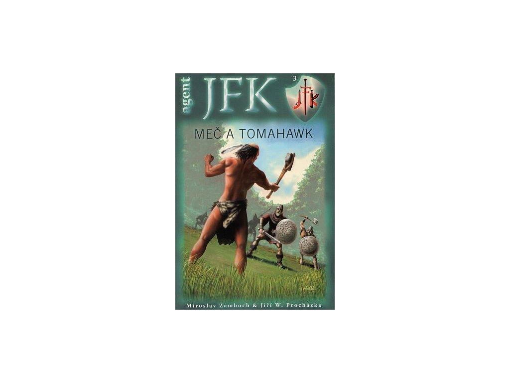 Žamboch M.- JFK 3: Meč a tomahawk