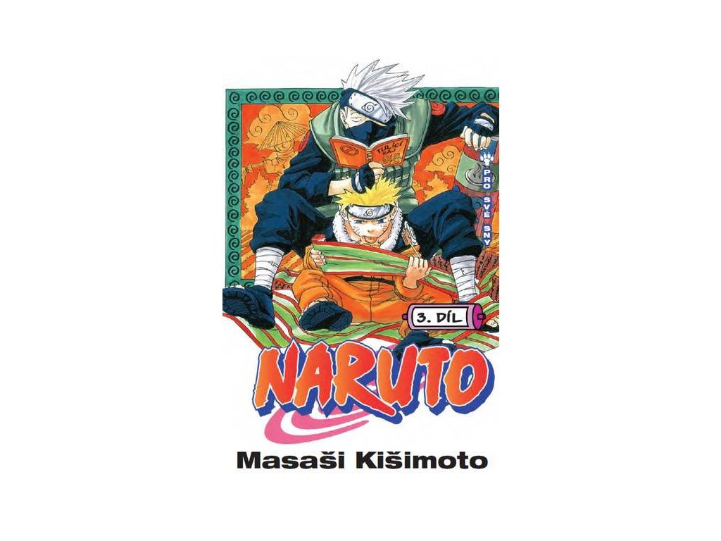 Kišimoto M.-Naruto 3:Pro své sny